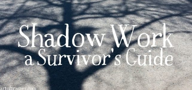 Shadow Work- A Survivor's Guide